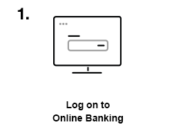 Log on to Online Banking.